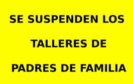 Aplazado el Taller de Padres de Familia