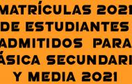 MATRÍCULA DE ESTUDIANTES DE BÁSICA SECUNDARIA Y MEDIA ADMITIDOS AÑO ESCOLAR 2021
