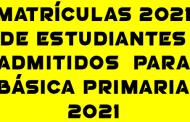 MATRÍCULA DE ESTUDIANTES DE BÁSICA PRIMARIA ADMITIDOS AÑO ESCOLAR 2021